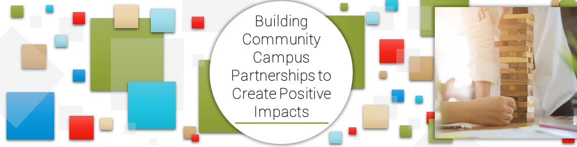 "Banner showing overlapping squares with an image of wooden blocks. The text in the center of the banner reads ""Building community campus partnerships to create positive impacts""."