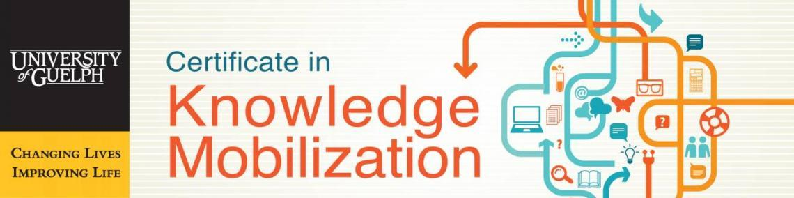 Banner promoting the Certificate in Knowledge Mobilization. Shows the University of Guelph logo alongside a drawing of arrows moving in different directions.