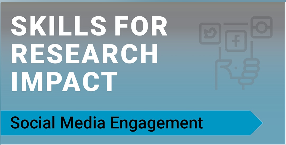 """The text """"Skills for Research Impact: Social Media Engagement"""" on a blue background."""
